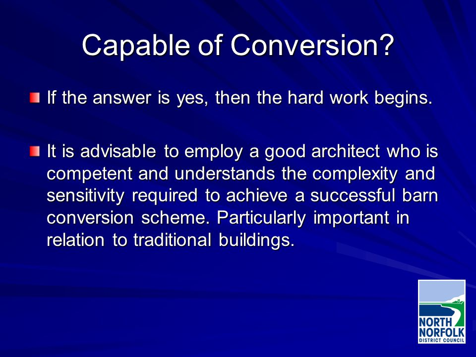 Capable of Conversion. If the answer is yes, then the hard work begins.