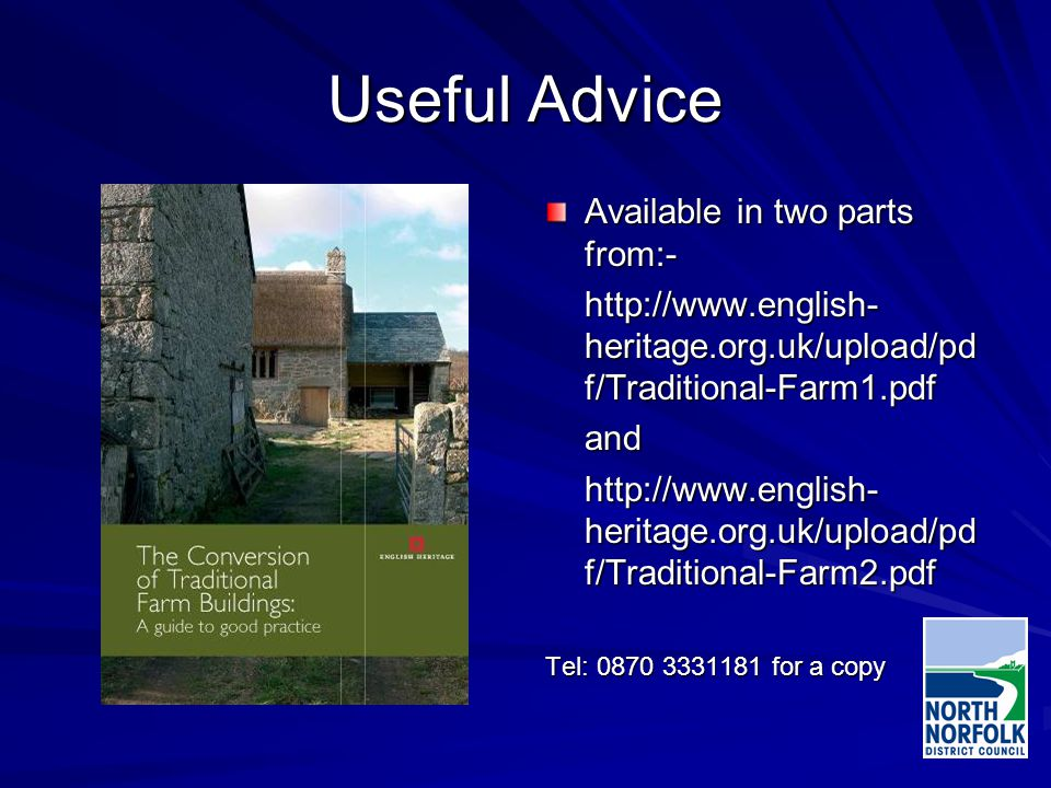 Useful Advice Available in two parts from:- http://www.english- heritage.org.uk/upload/pd f/Traditional-Farm1.pdf and http://www.english- heritage.org.uk/upload/pd f/Traditional-Farm2.pdf Tel: 0870 3331181 for a copy