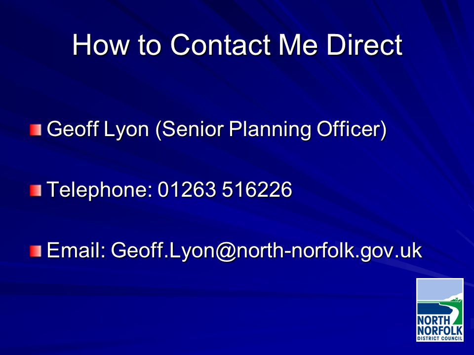 How to Contact Me Direct Geoff Lyon (Senior Planning Officer) Telephone: