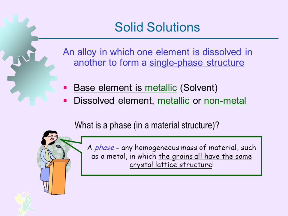Two Forms of Solid Solutions Substitutional solid solution - atoms of solvent element are replaced in its unit cell by dissolved element Interstitial solid solution - atoms of dissolving element fit into vacant spaces between base metal atoms in the lattice structure In both forms, the alloy structure is generally stronger and harder than either of the component elements Figure 6.1 Atomic radii must be similar Lower valence metal is usually solvent Must be small atoms: Hydrogen, Carbon, Nitrogen, Boron