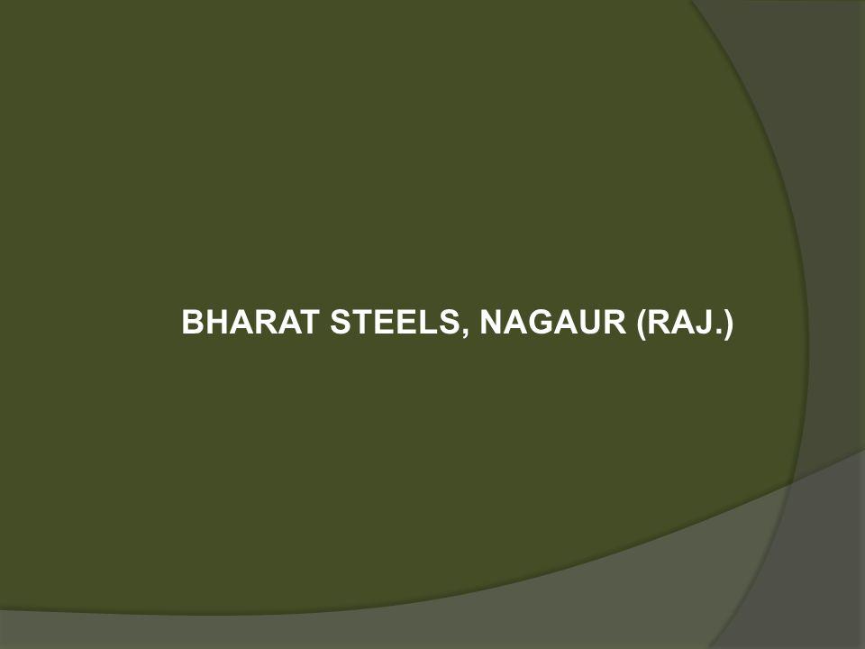 BHARAT STEELS, NAGAUR (RAJ.)