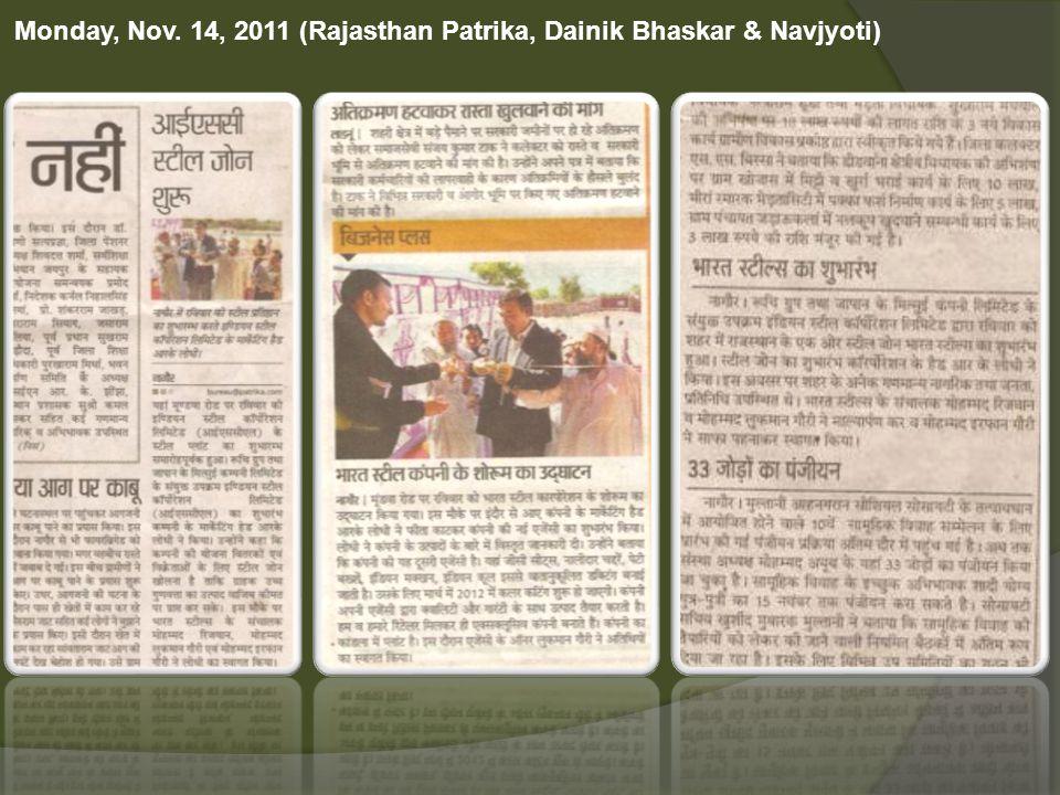 Monday, Nov. 14, 2011 (Rajasthan Patrika, Dainik Bhaskar & Navjyoti)