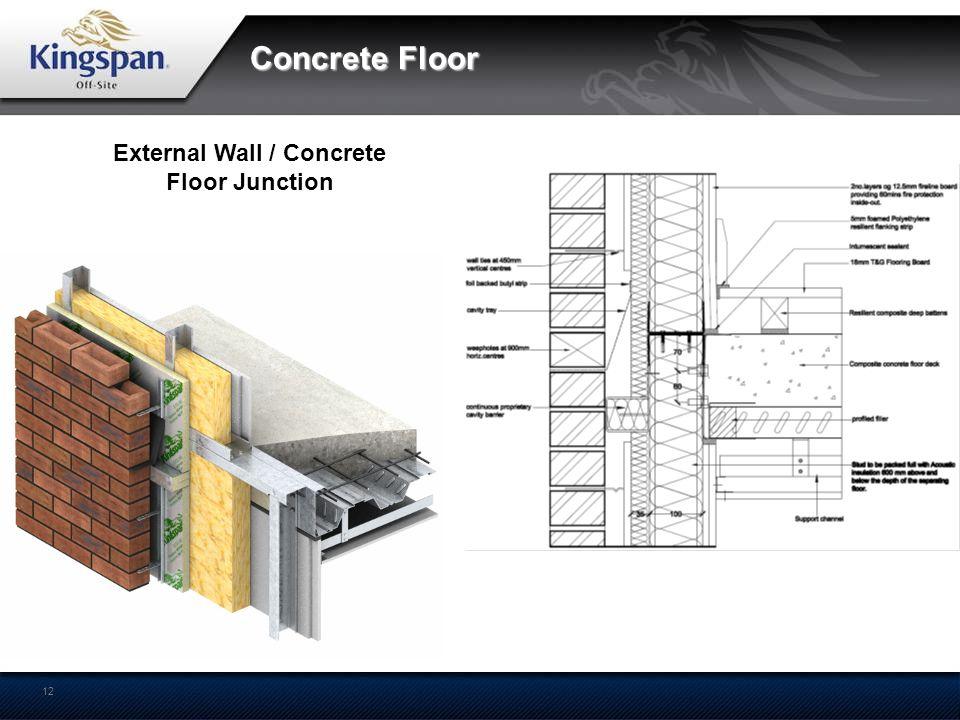 12 Concrete Floor External Wall / Concrete Floor Junction