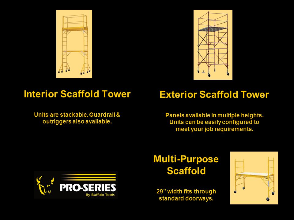 Interior Scaffold Tower Units are stackable.Guardrail & outriggers also available.