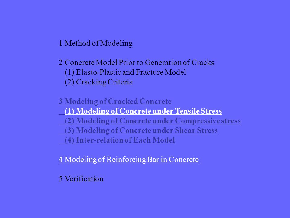 1 Method of Modeling 2 Concrete Model Prior to Generation of Cracks (1) Elasto-Plastic and Fracture Model (2) Cracking Criteria 3 Modeling of Cracked