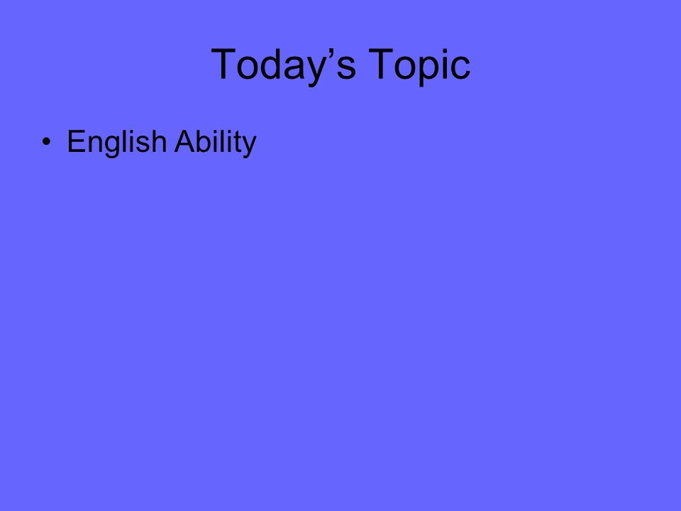 Todays Topic English Ability