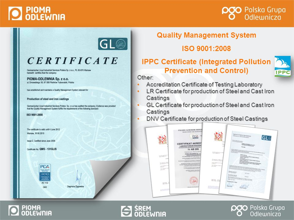 Quality Management System ISO 9001:2008 IPPC Certificate (Integrated Pollution Prevention and Control) Other: Accreditation Certificate of Testing Lab