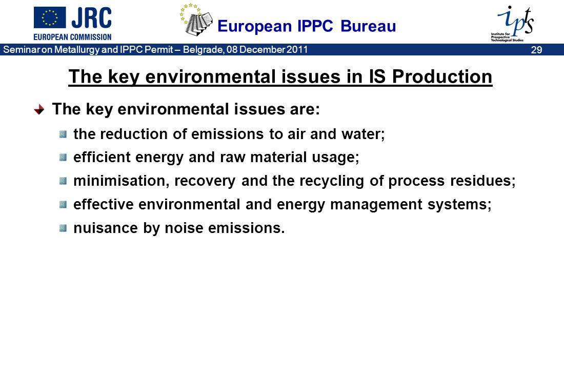 European IPPC Bureau Seminar on Metallurgy and IPPC Permit – Belgrade, 08 December 2011 29 The key environmental issues are: the reduction of emission