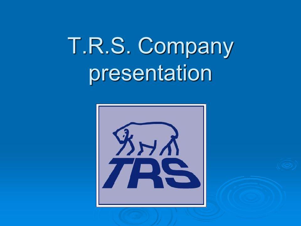 T.R.S. Company presentation