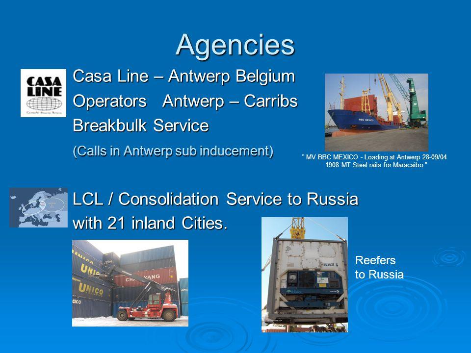 Agencies Casa Line – Antwerp Belgium Operators Antwerp – Carribs Breakbulk Service (Calls in Antwerp sub inducement) LCL / Consolidation Service to Ru