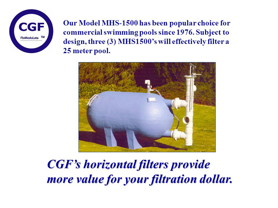 CGFs horizontal filters provide more value for your filtration dollar.