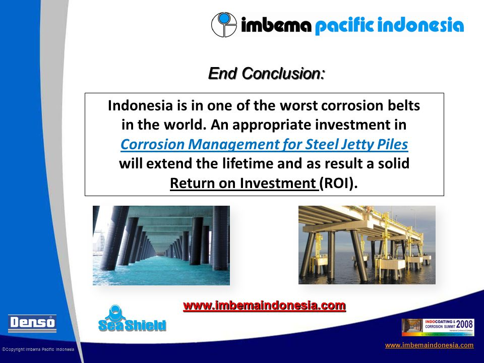 www.imbemaindonesia.com © Copyright Imbema Pacific Indonesia Indonesia is in one of the worst corrosion belts in the world.