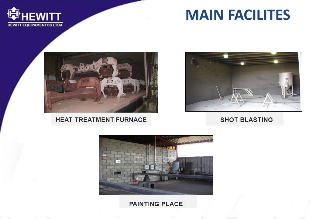 MAIN FACILITES HEAT TREATMENT FURNACE PAINTING PLACE SHOT BLASTING