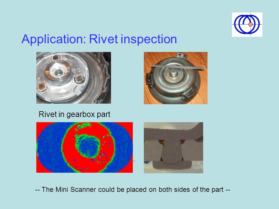 Application: Rivet inspection Rivet in gearbox part.