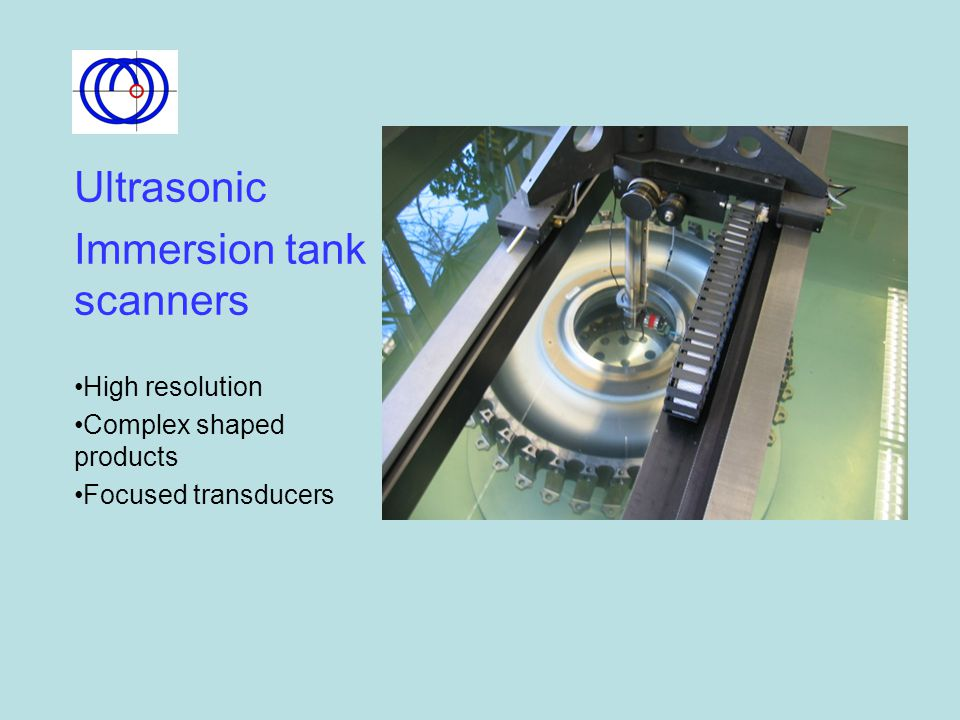 Ultrasonic Immersion tank scanners High resolution Complex shaped products Focused transducers