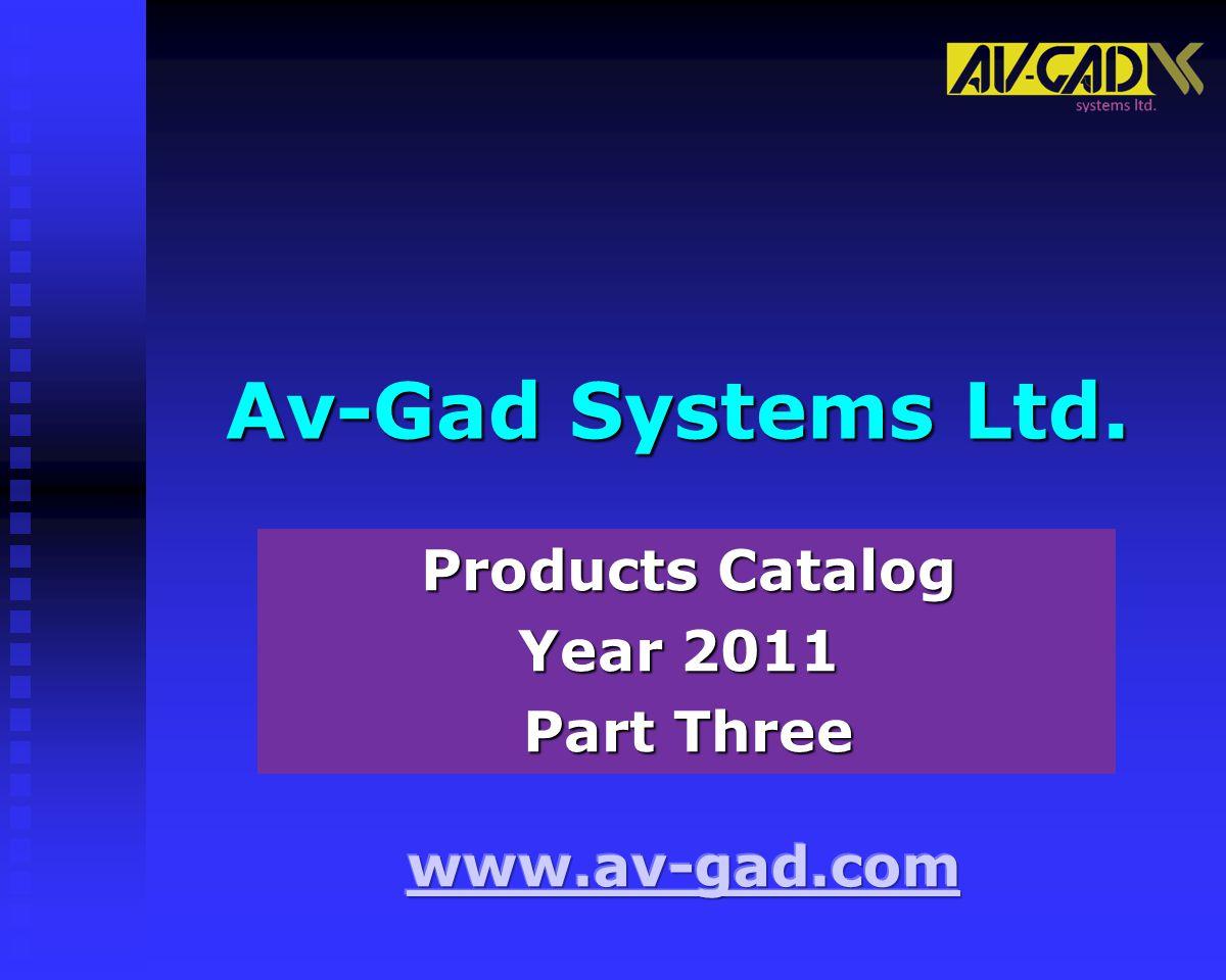 Av-Gad Systems Ltd. Products Catalog Year 2011 Part Three