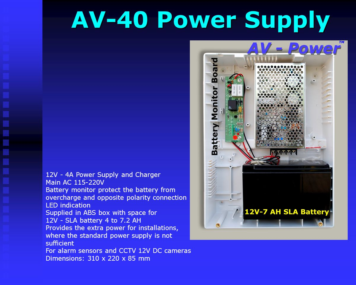 AV-21B Power Supply AV-21B Power Supply Supplied in ABS box with battery space Options: 5003TER Transformer Metal Box 24V DC 1A AV-21 in ABS box with