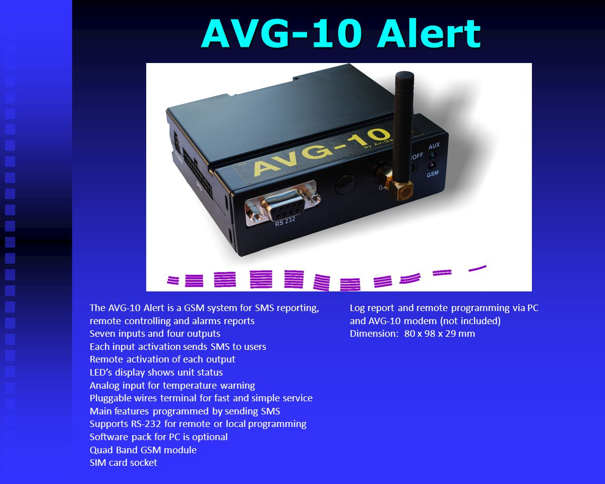 AVG-10 Gate Open AVG-10 Gate Open Log report and remote programming via PC and AVG-10G modem (not included) Dimension: 80 x 98 x 29 mm New version for
