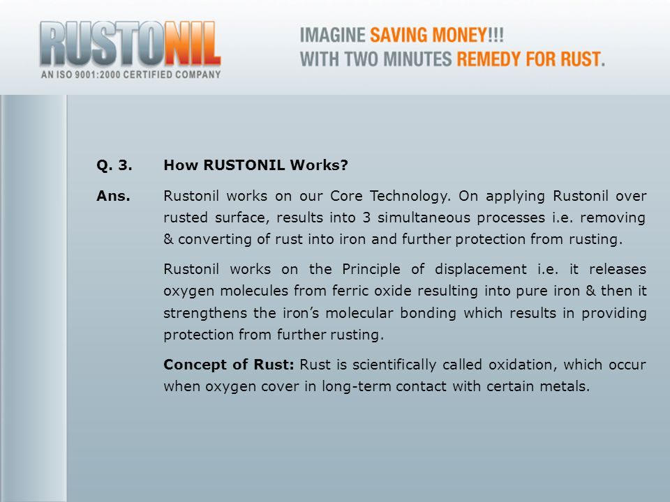 www.rustonil.co.in For any query, please contact at: info@rustonil.co.in 18 Q.