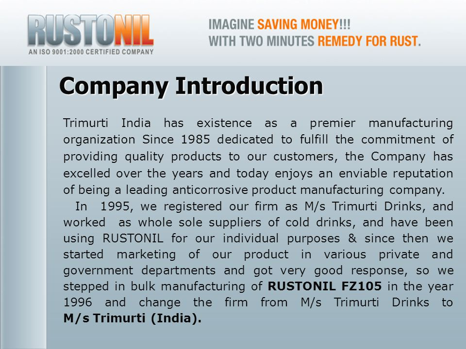www.rustonil.co.in For any query, please contact at: info@rustonil.co.in 2 Company Introduction Trimurti India has existence as a premier manufacturin