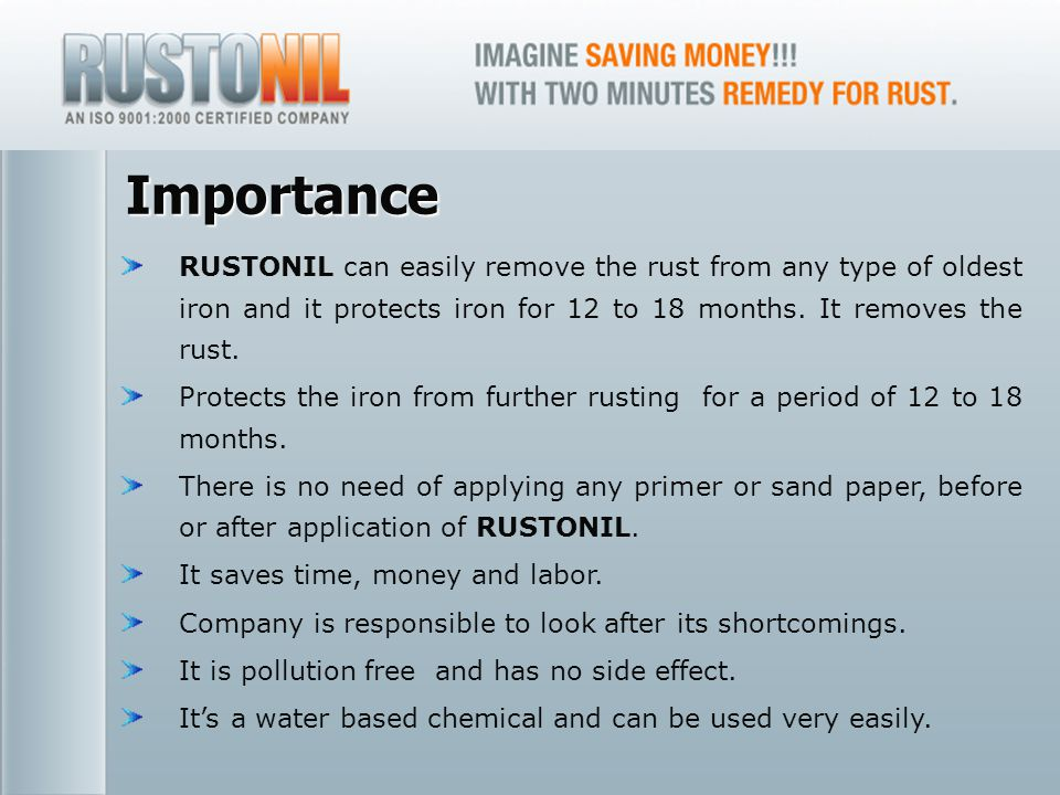 www.rustonil.co.in For any query, please contact at: info@rustonil.co.in 6 Importance RUSTONIL can easily remove the rust from any type of oldest iron