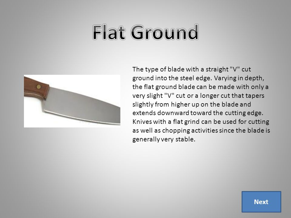 The type of blade with a straight V cut ground into the steel edge.