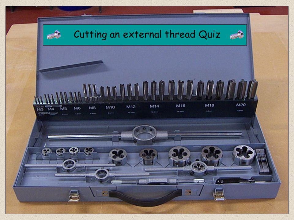 Cutting an external thread Quiz