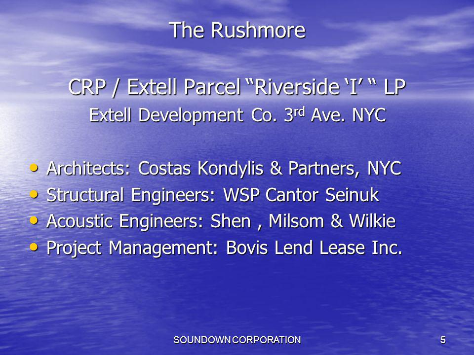 SOUNDOWN CORPORATION6 Floated Floors above Railways The Rushmore Building Spans 63 rd to 64 th Street Spans 63 rd to 64 th Street –Overlooking Hudson River: Upper West Side 50 story High-end residential Condos.