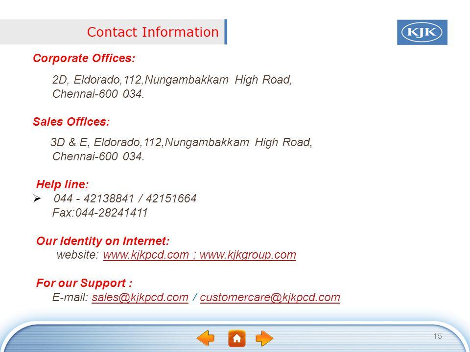 15 Corporate Offices: 2D, Eldorado,112,Nungambakkam High Road, Chennai-600 034. Sales Offices: 3D & E, Eldorado,112,Nungambakkam High Road, Chennai-60