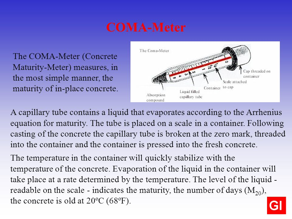 The COMA-Meter (Concrete Maturity-Meter) measures, in the most simple manner, the maturity of in-place concrete. COMA-Meter A capillary tube contains