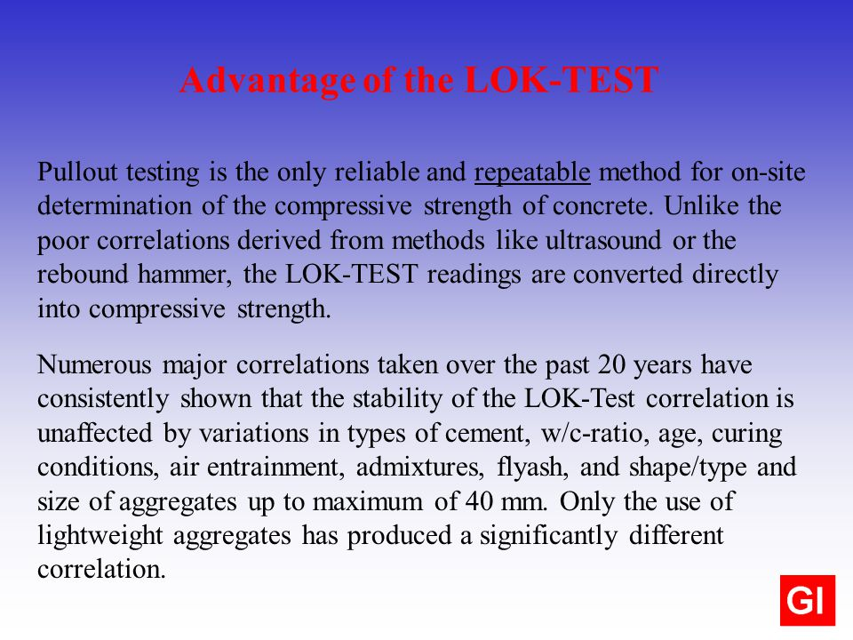Pullout testing is the only reliable and repeatable method for on-site determination of the compressive strength of concrete. Unlike the poor correlat