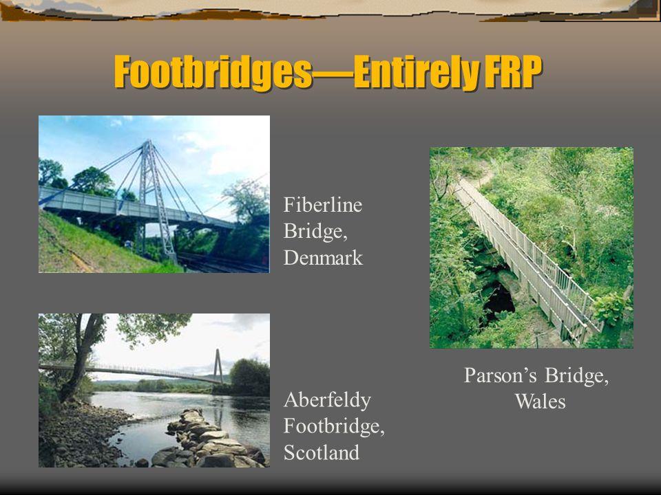 FootbridgesEntirely FRP Aberfeldy Footbridge, Scotland Fiberline Bridge, Denmark Parsons Bridge, Wales