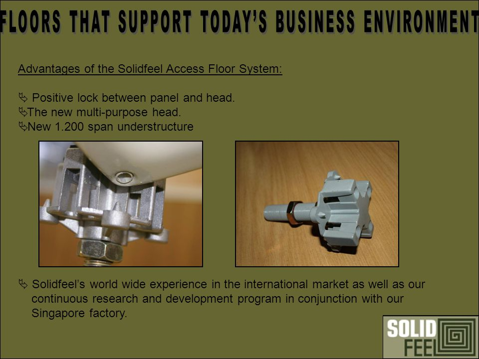 Advantages of the Solidfeel Access Floor System: Positive lock between panel and head.