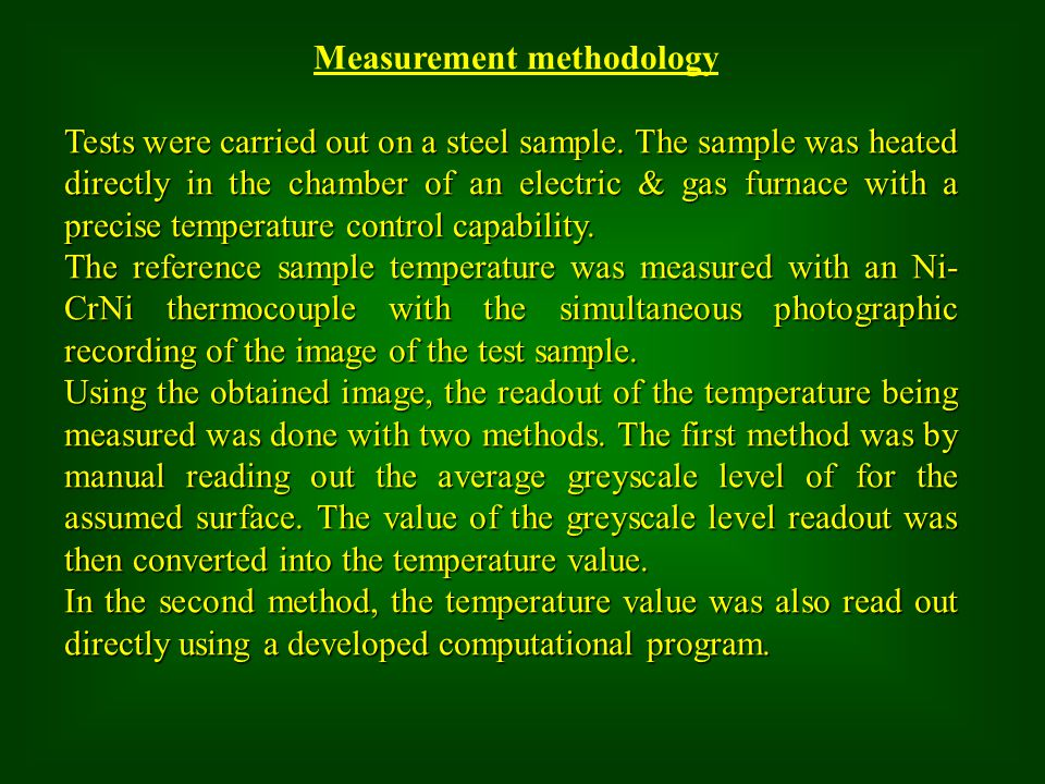 Measurement methodology Tests were carried out on a steel sample. The sample was heated directly in the chamber of an electric & gas furnace with a pr