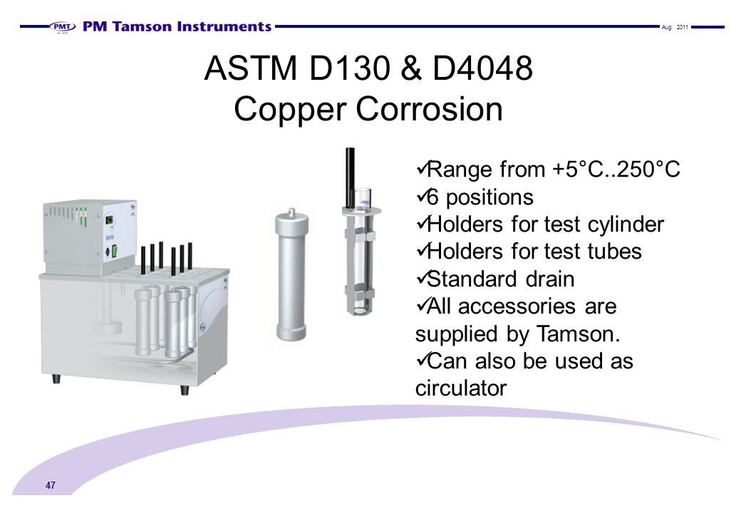 ASTM D130 & D4048 Copper Corrosion 47 Range from +5°C..250°C 6 positions Holders for test cylinder Holders for test tubes Standard drain All accessori