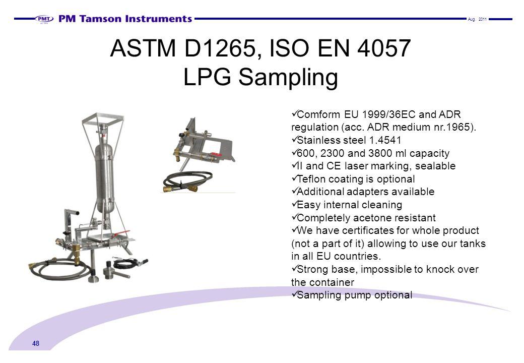 ASTM D1265, ISO EN 4057 LPG Sampling 48 Comform EU 1999/36EC and ADR regulation (acc.