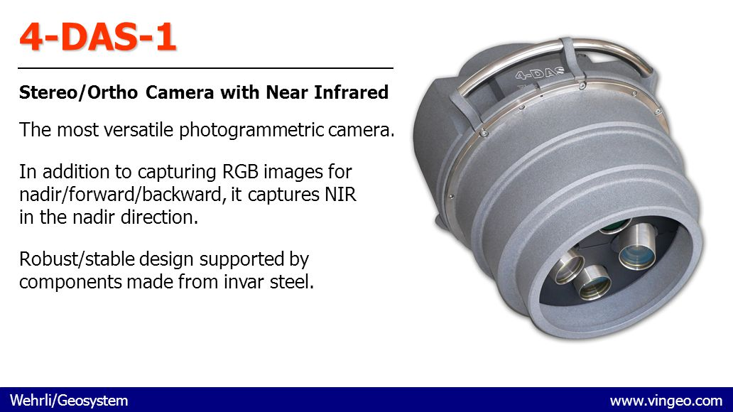 4-DAS-1 Stereo/Ortho Camera with Near Infrared The most versatile photogrammetric camera. In addition to capturing RGB images for nadir/forward/backwa