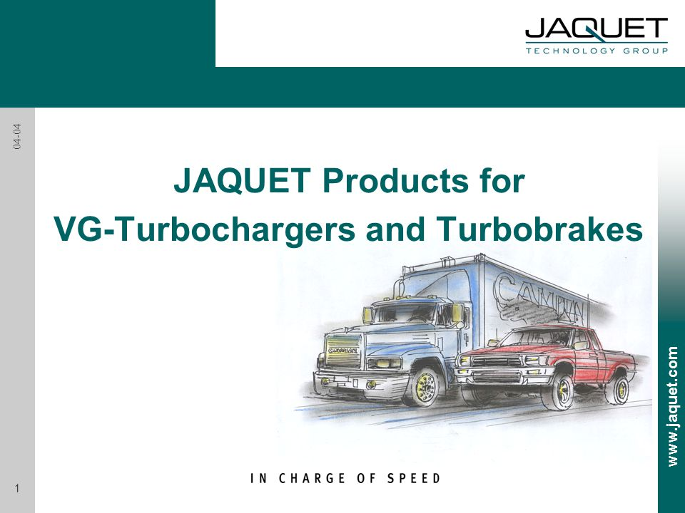 www.jaquet.com 1 04-04 JAQUET Products for VG-Turbochargers and Turbobrakes