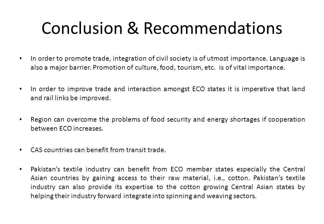 Conclusion & Recommendations In order to promote trade, integration of civil society is of utmost importance. Language is also a major barrier. Promot