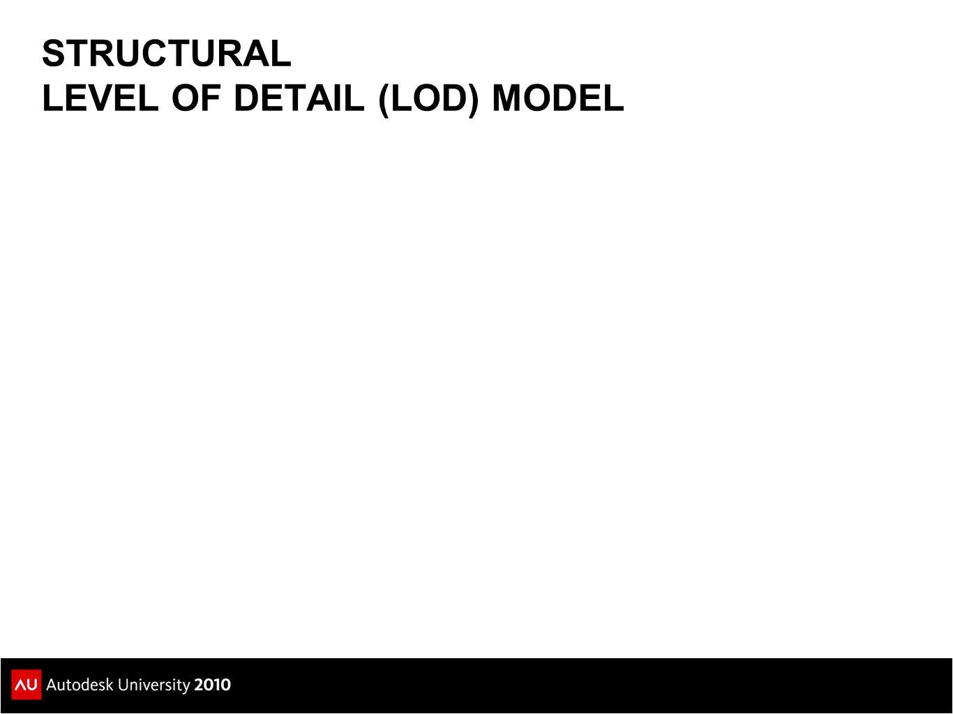 100 200300350400500 STRUCTURAL LEVEL OF DETAIL (LOD) MODEL