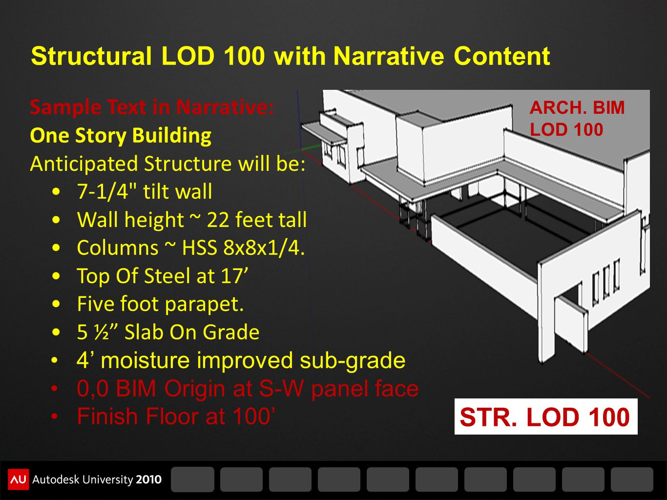 Structural LOD 100 with Narrative Content Sample Text in Narrative: One Story Building Anticipated Structure will be: 7-1/4