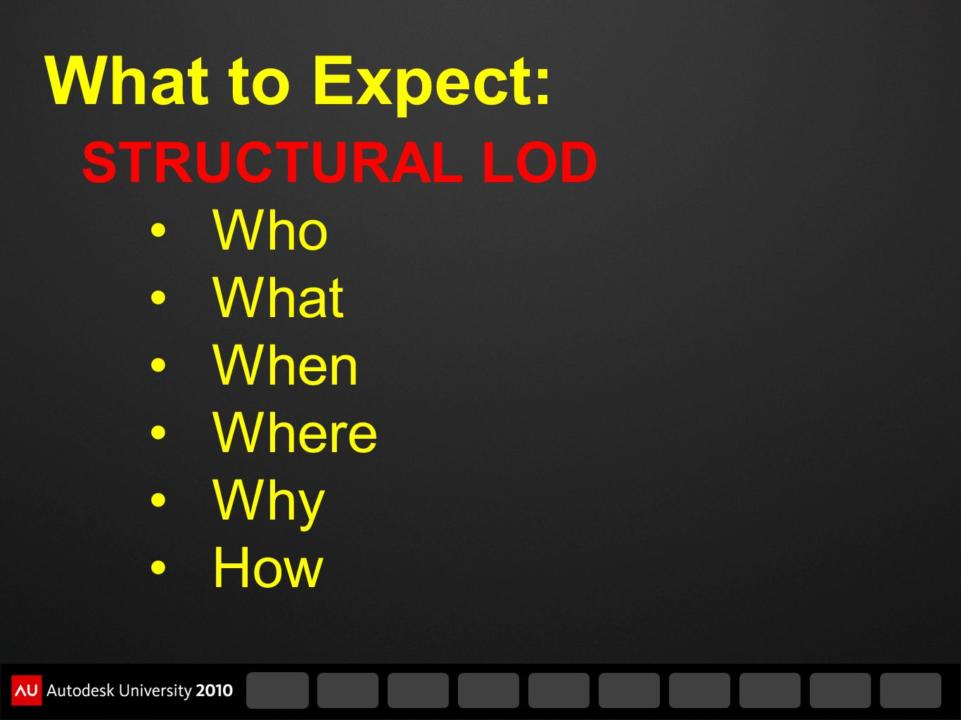 Design Ikerds Ideas for Structural Design LOD 7.Don t Assume Construction Methods 8.