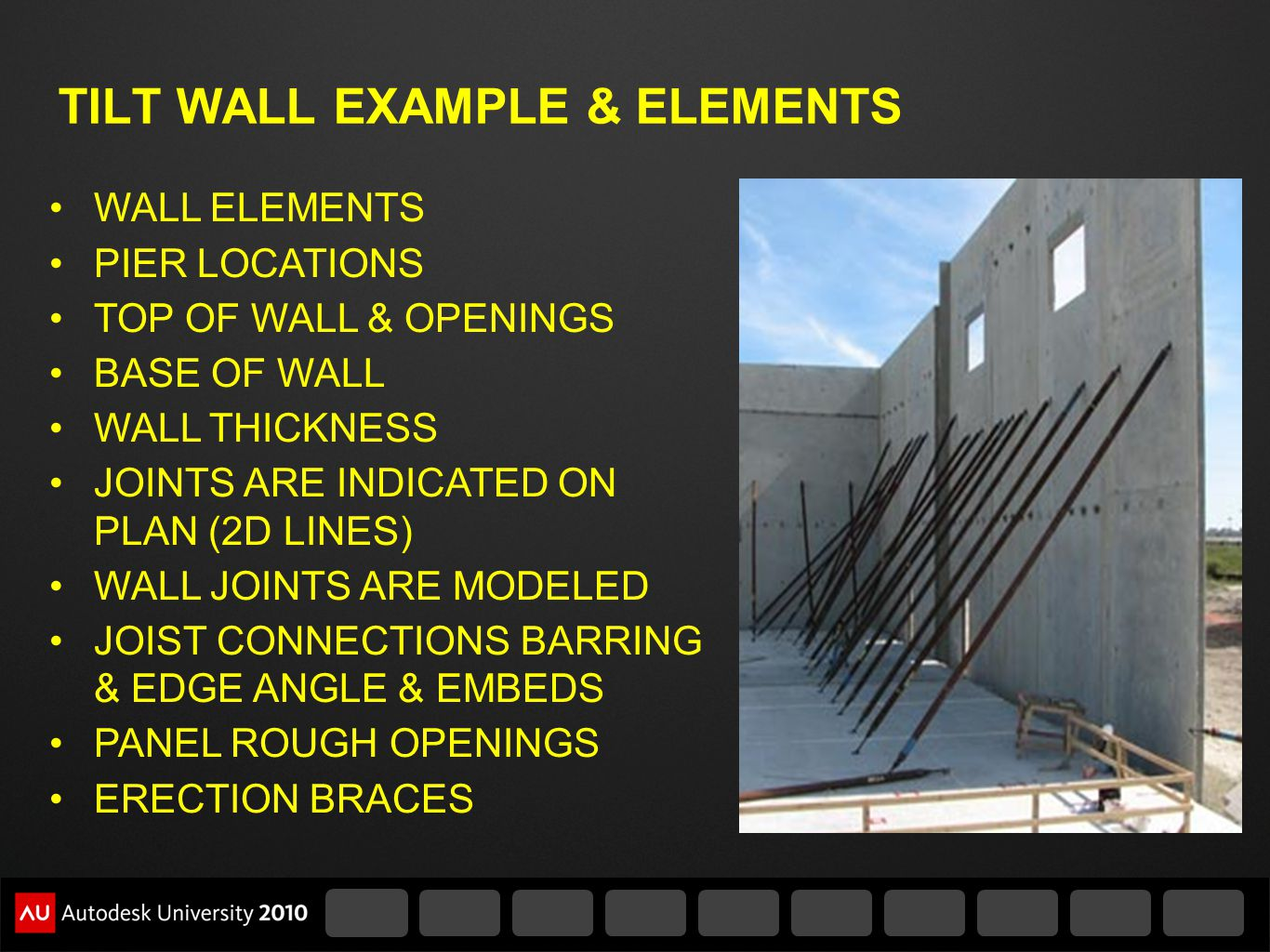 TILT WALL EXAMPLE & ELEMENTS WALL ELEMENTS PIER LOCATIONS TOP OF WALL & OPENINGS BASE OF WALL WALL THICKNESS JOINTS ARE INDICATED ON PLAN (2D LINES) W