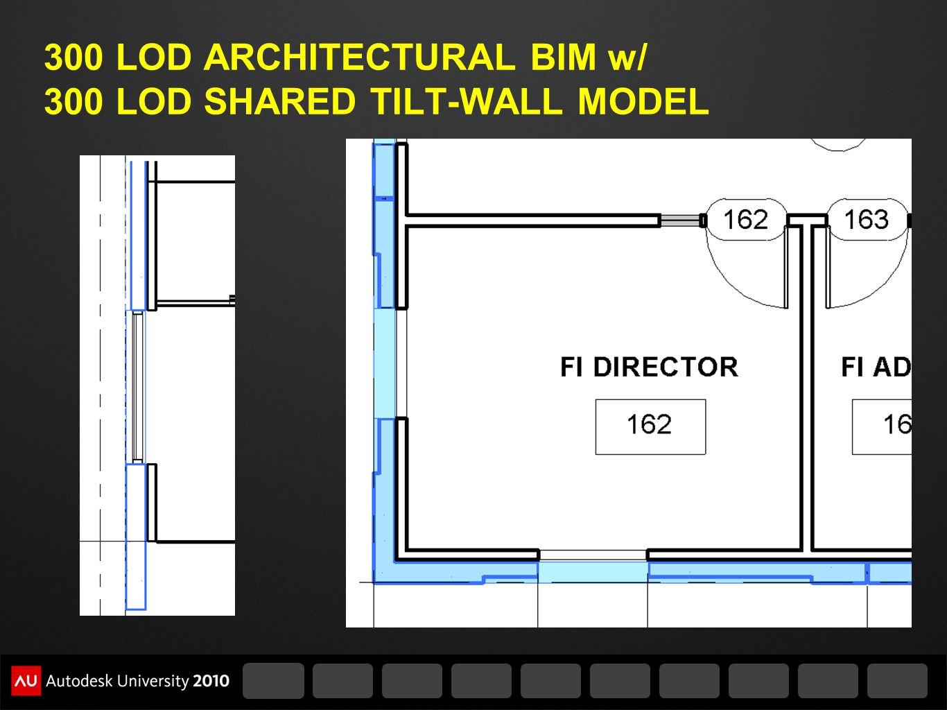 300 LOD ARCHITECTURAL BIM w/ 300 LOD SHARED TILT-WALL MODEL
