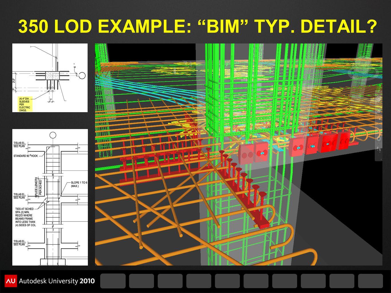 350 LOD EXAMPLE: BIM TYP. DETAIL?