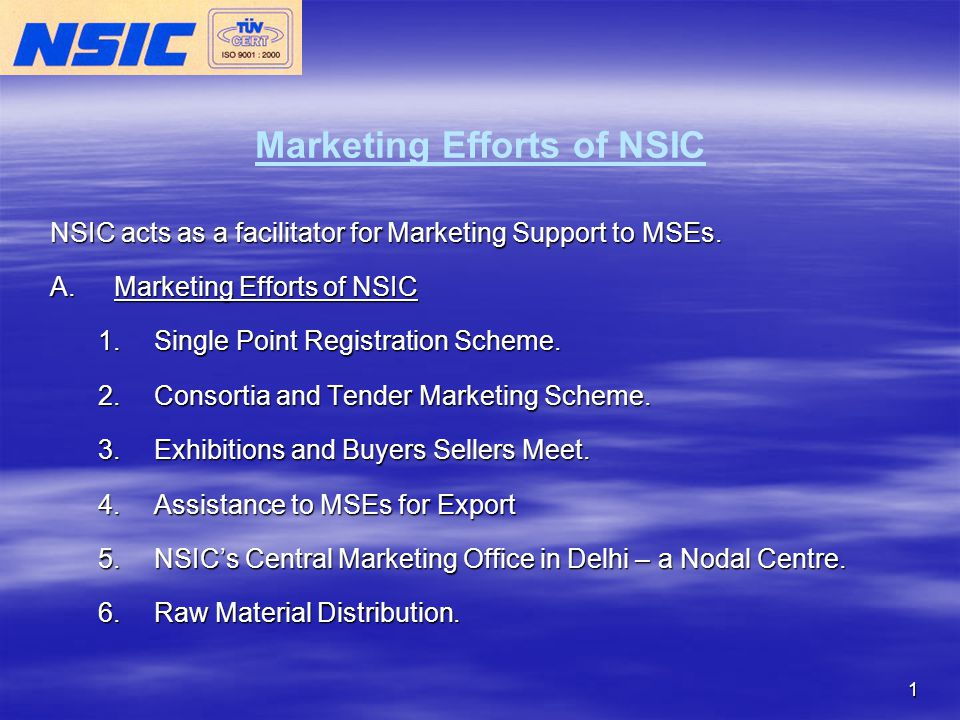 1 Marketing Efforts of NSIC NSIC acts as a facilitator for Marketing Support to MSEs.