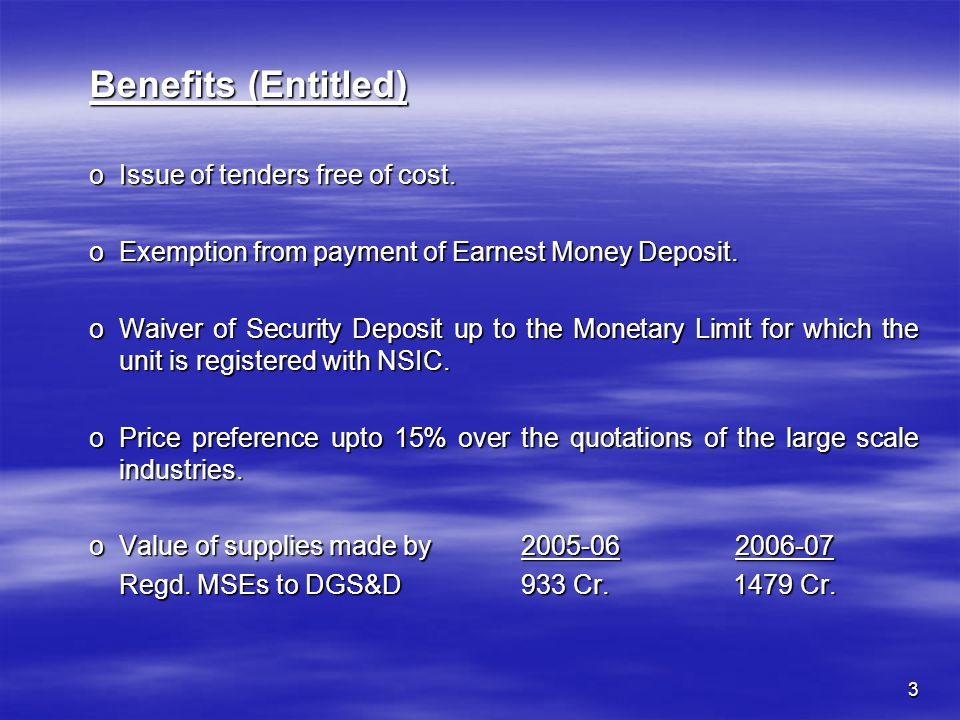 3 Benefits (Entitled) oIssue of tenders free of cost.