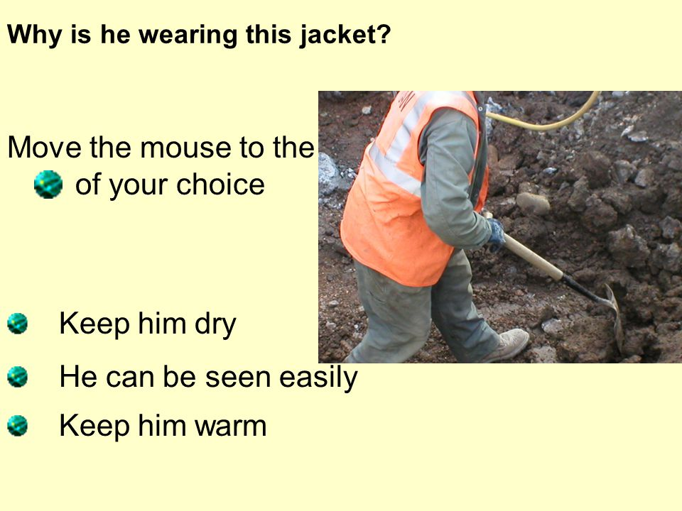 Jacket right answer Well done You are right!!.
