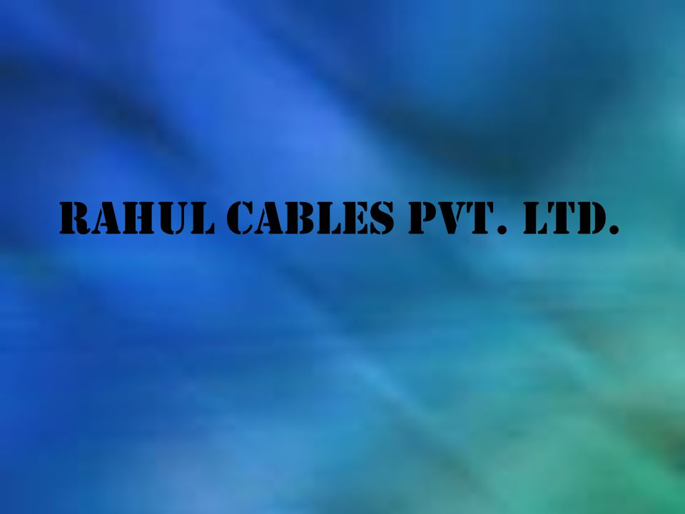 We Rahul Cables Pvt.Ltd.,wish to introduce as one of the largest & reputed suppliers of all types of Electrical Cables & Cable Accessories (1100 V grade to 400 KV grade), Power Distribution Board & Control Panels.