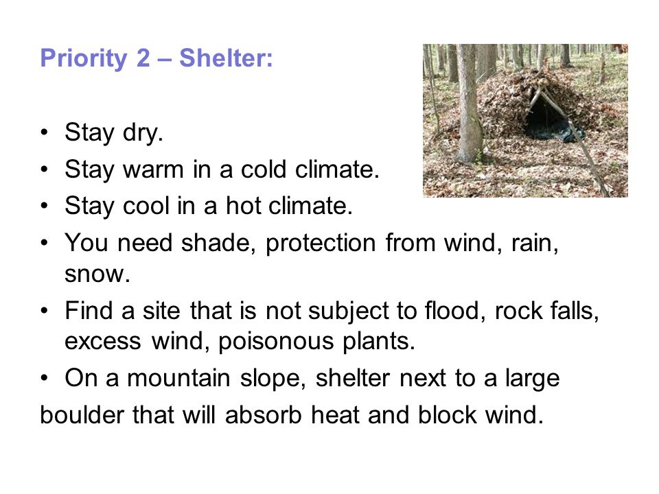 Priority 2 – Shelter: Stay dry. Stay warm in a cold climate.